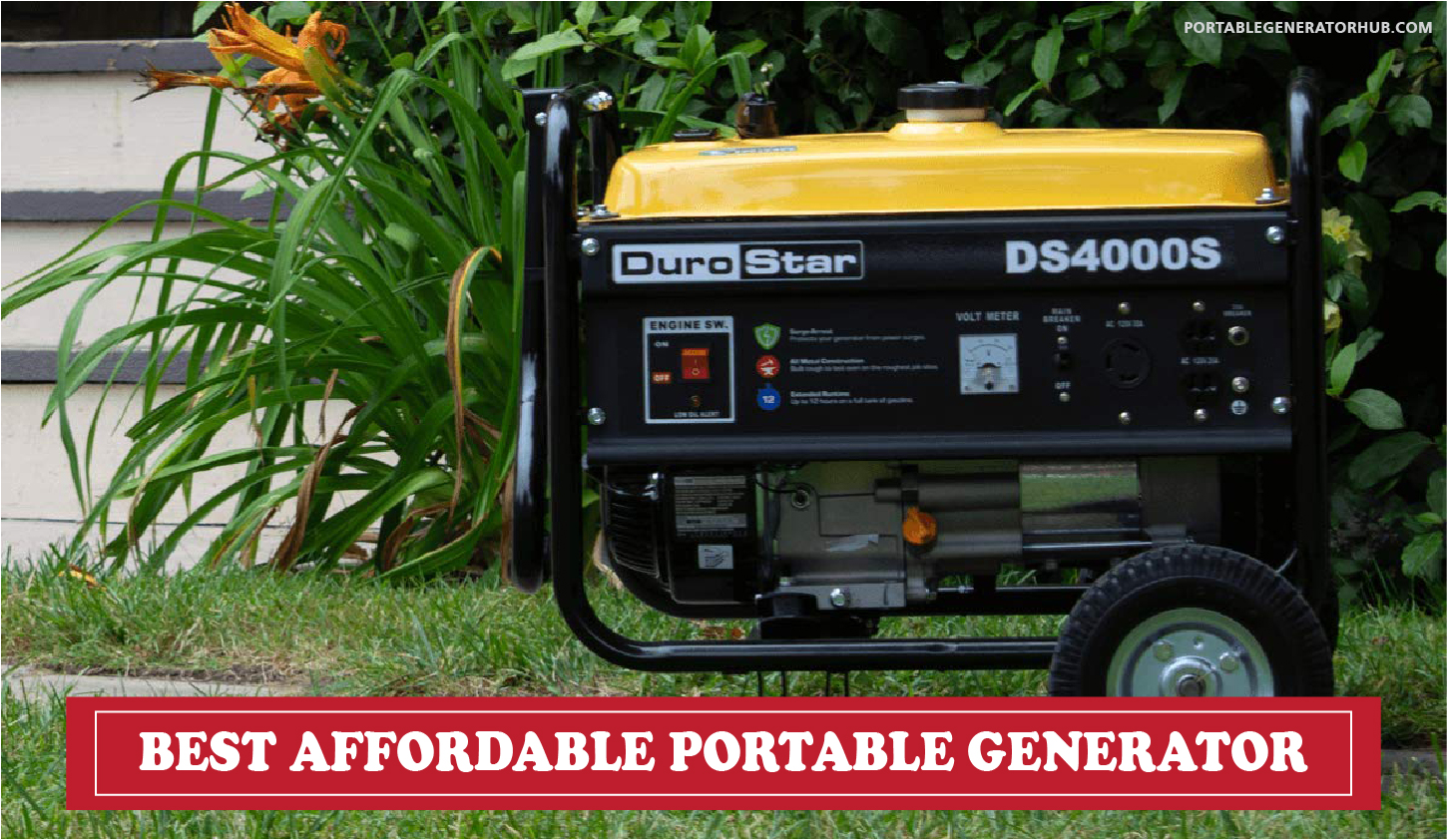 BEST AFFORDABLE PORTABLE GENERATOR