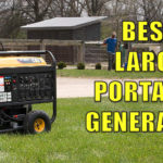 12 Best Large Portable Generator 2020 – Expert Reviews
