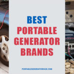 8 Best Portable Generator Brands 2020 – Expert Reviews