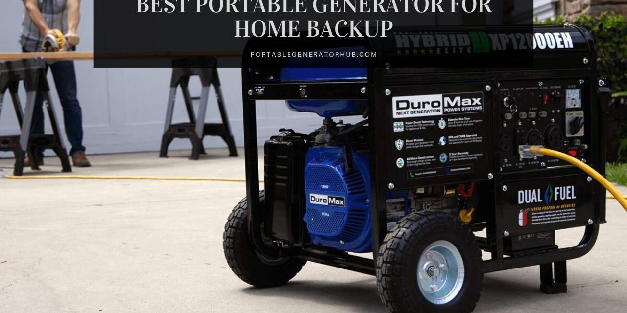 8 Best Portable Generator for Home Backup Power | Expert Reviews