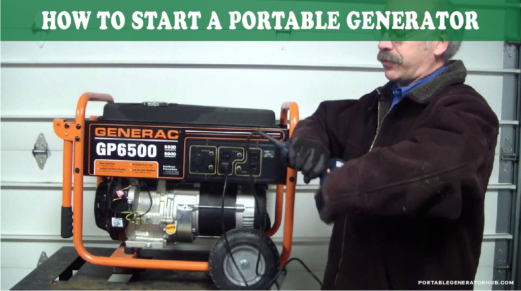 How to Start a Portable Generator