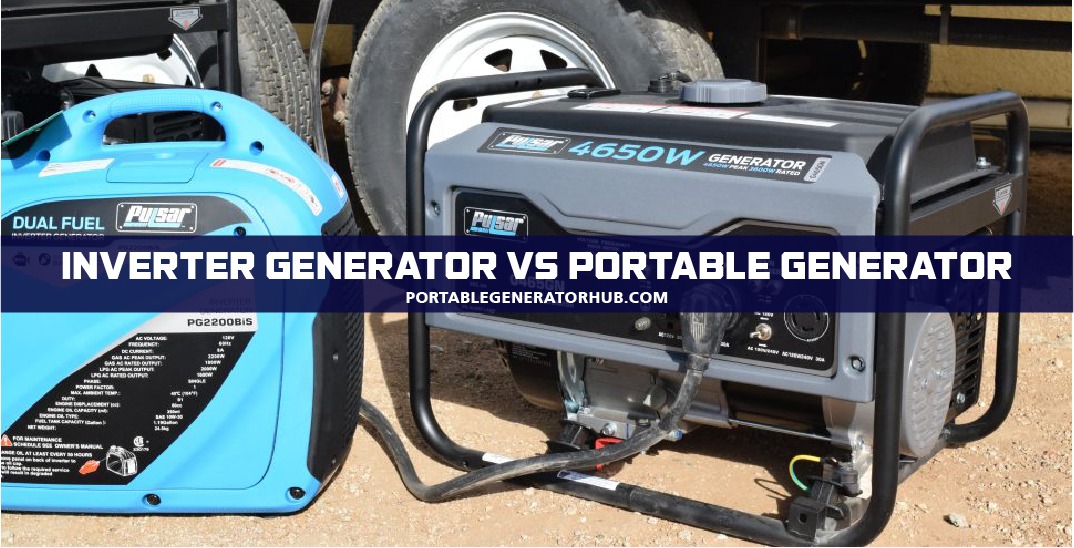 Inverter Generator vs Portable Generator