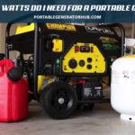 How Many Watts Do I Need For a Portable Generator – Idea Before Buy