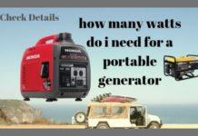 How Many Watts Do I Need For a Portable Generator