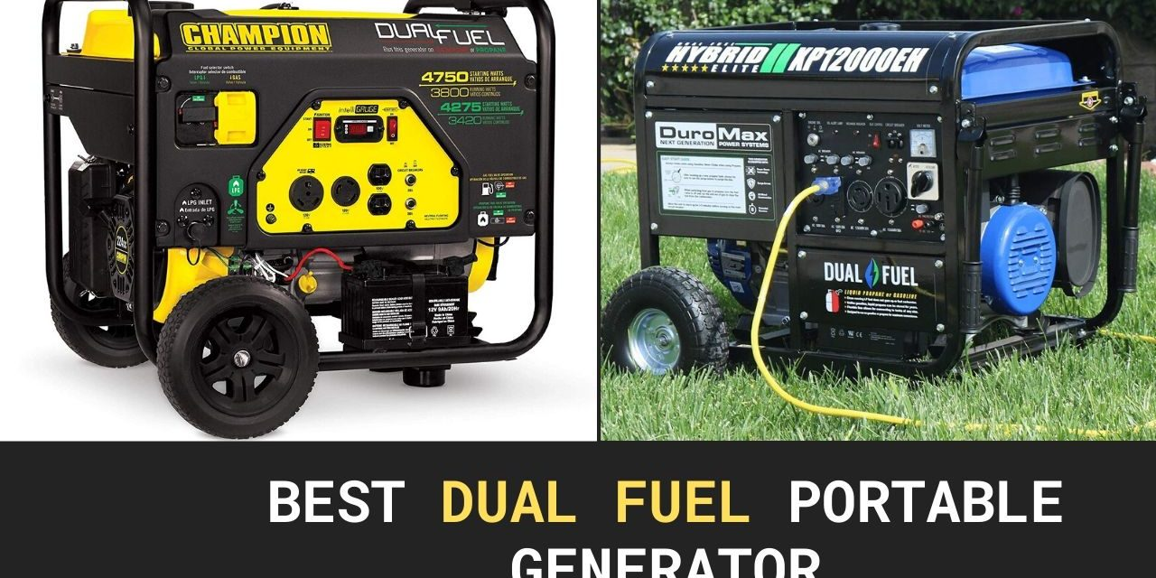 8 Best Dual Fuel Portable Generator 2020 – Browse Top Picks