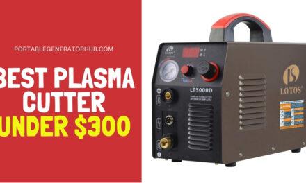 Top 10 Best Plasma Cutter Under 300 in 2021 | Expert Reviews