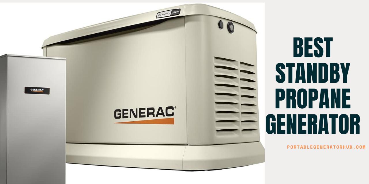 Top 10 Best Standby Propane Generator 2021 – Expert Reviews
