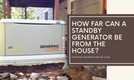 How Far Can a Standby Generator Be from The House?