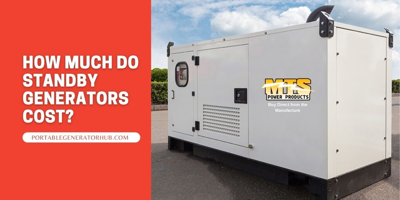 How Much Do Standby Generators Cost? Buying Guides