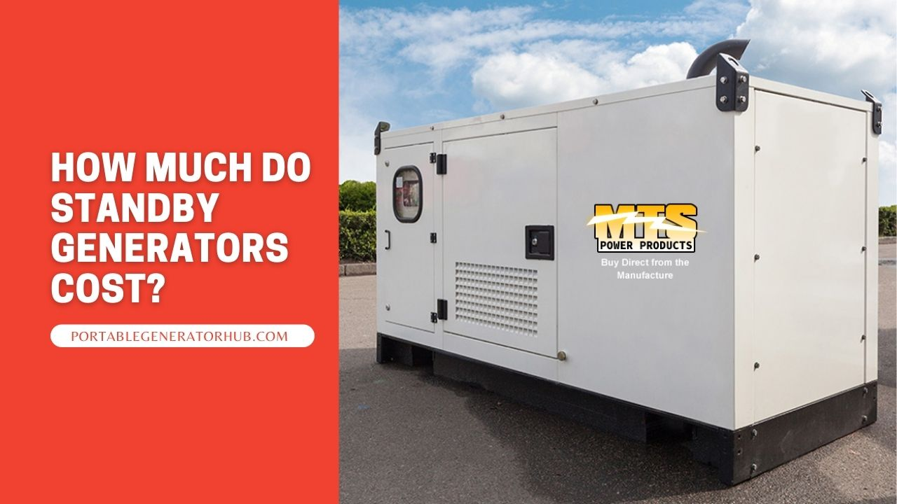 How Much Do Standby Generators Cost