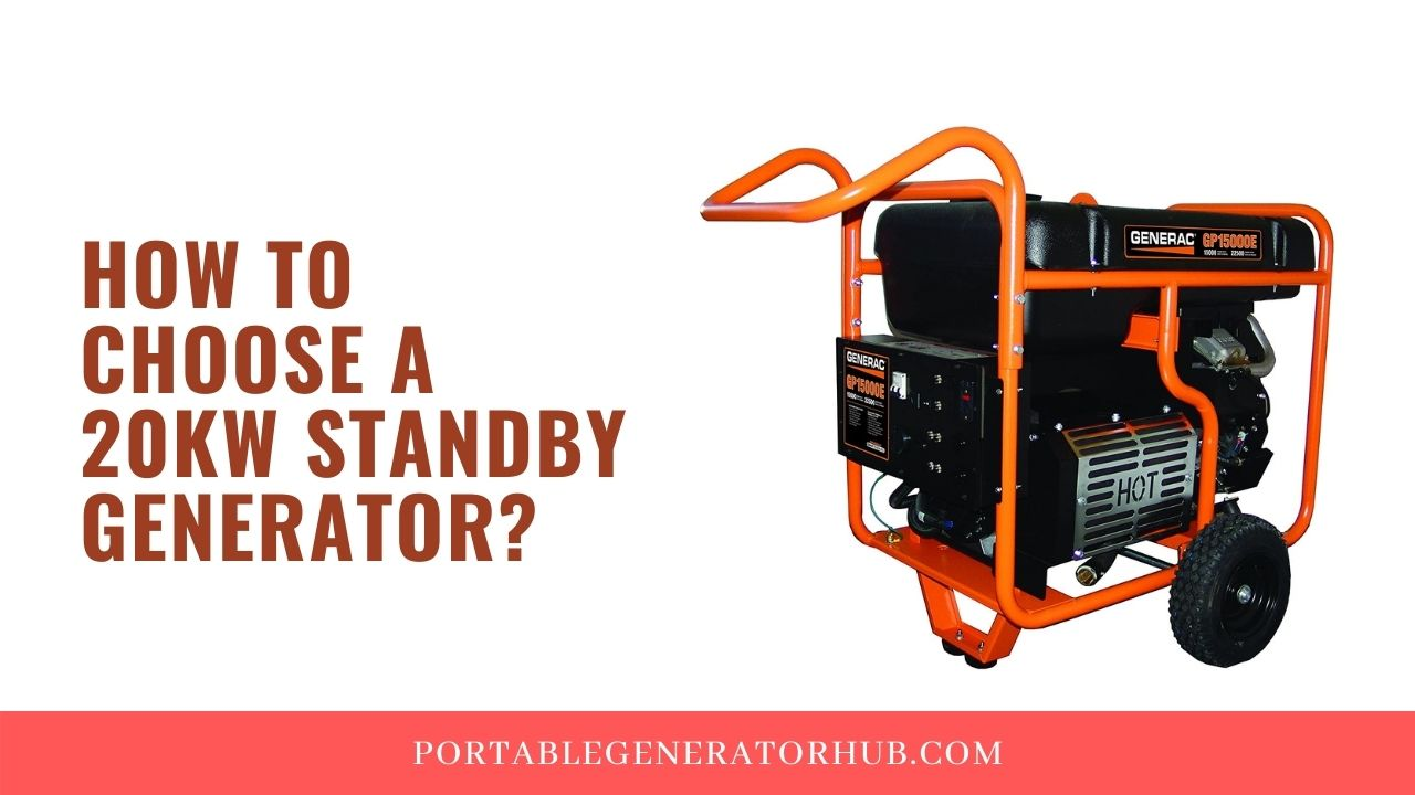 How To Choose A 20KW Standby Generator