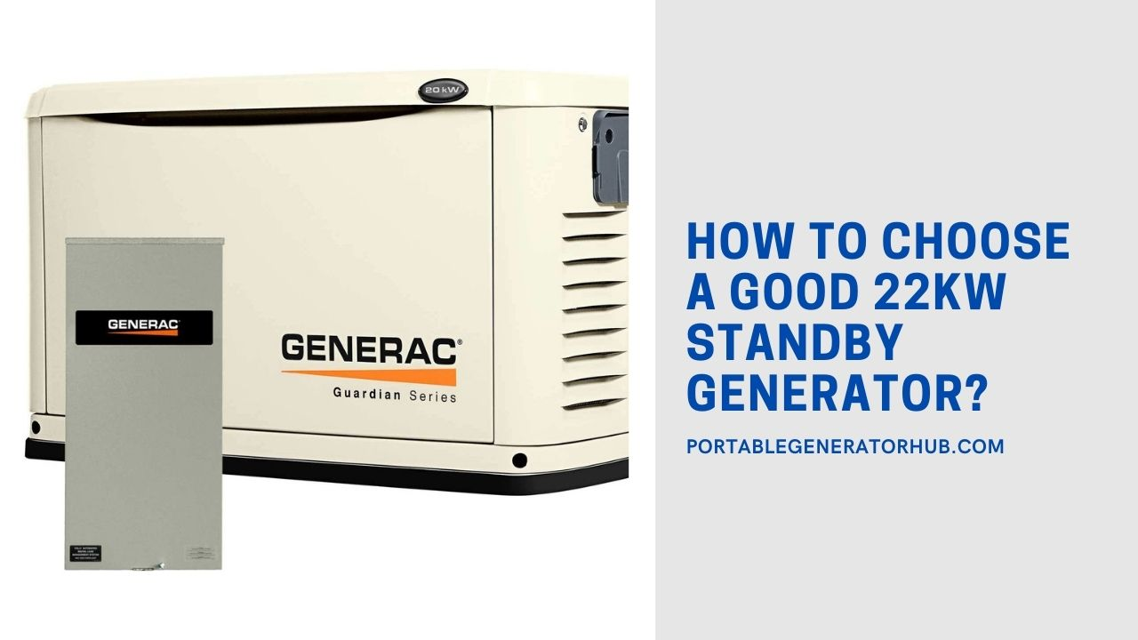How To Choose A Good 22KW Standby Generator