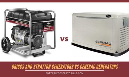 Briggs and Stratton Generators VS Generac Generators – Which One Is Best?