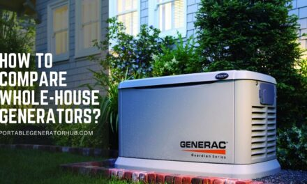 How To Compare Whole-House Generators? Step by Step Guideline
