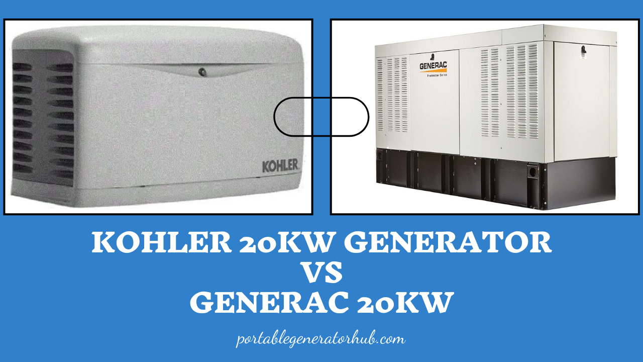 Kohler 20kW Generator Vs Generac 20kW