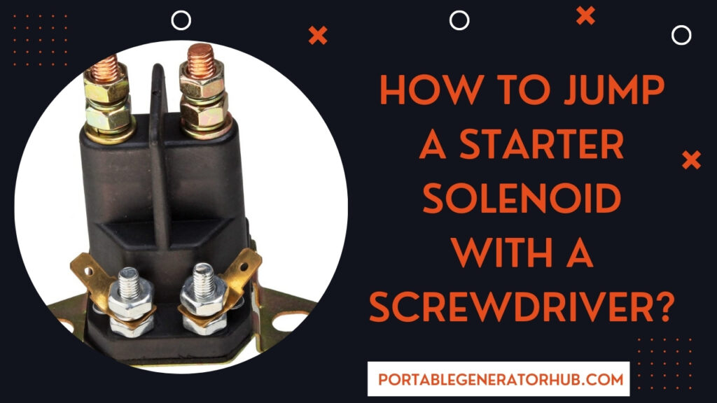 How To Jump A Starter Solenoid With A Screwdriver
